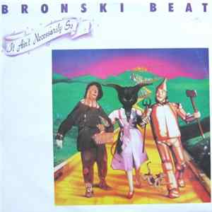 Bronski Beat - It Ain't Necessarily So / Close To The Edge / Red Dance mp3