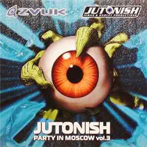 Various - Jutonish Party In Moscow Vol 3 mp3